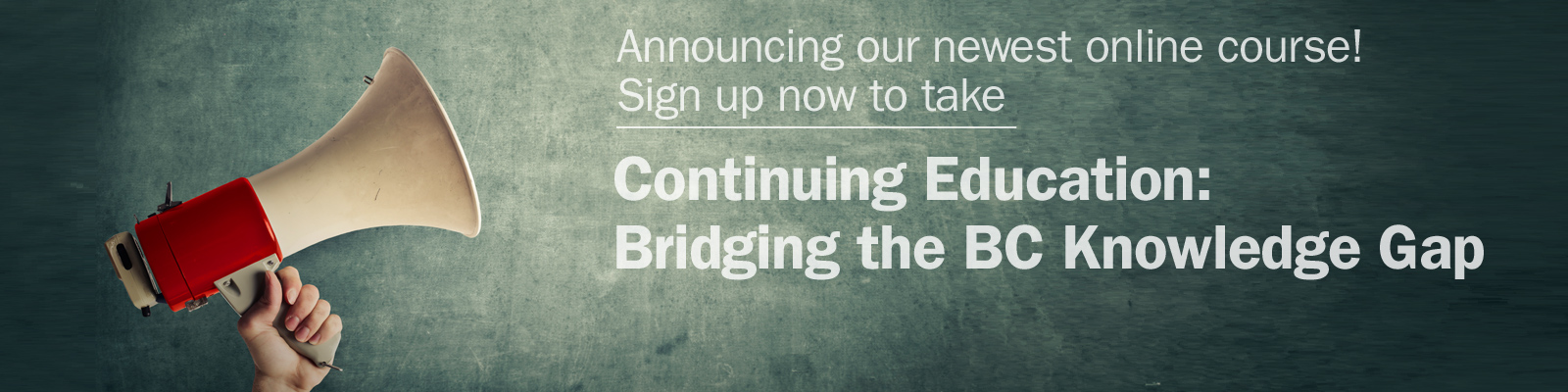 Continuing Education: Bridging the BC Knowledge Gap